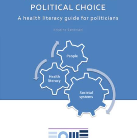 Health literacy is a political choice. A health literacy guide for politicians.