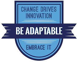 "Blue tongue shaped badge with the words ""Change Drives Innovation. Embrace it."" and a flag shaped banner across the middle with the words ""Be Adaptable"""