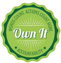 "Round green badge with the words ""Words count, actions count more - Accountability"" around the inside edge and in the middle the words ""Own It"""