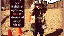"Montessori Magic Friday: ""I'm a Firefighter  Getting Dressed"" Free Song and Low Budget"