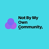 Copy of not by my own community, inc..png