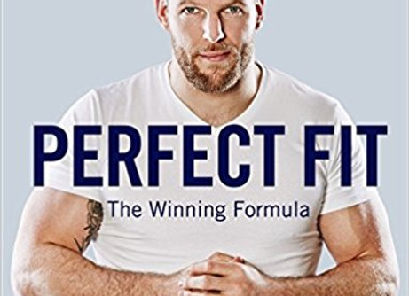 Perfect Fit The Winning Formula - James Haskell