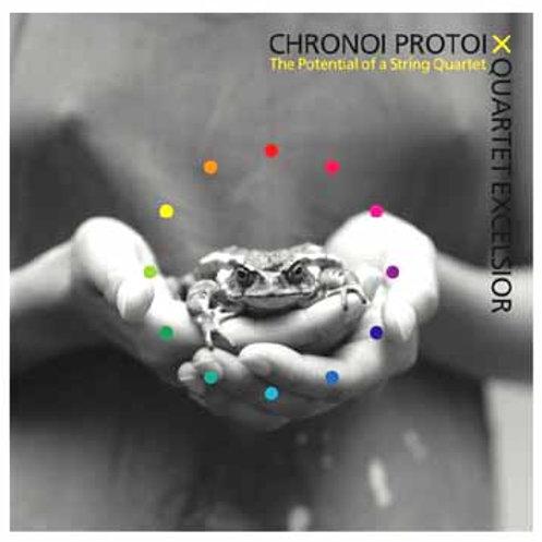 CHRONOI PROTOI X QUARTET EXCELSIOR / The Potential of a String Quartet