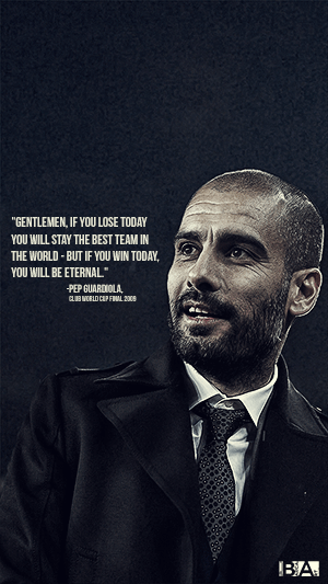 Pep Guardiola quote wallpaper