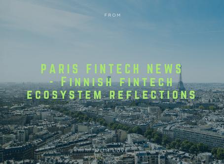 Paris #Fintech News - Finnish #Fintech Ecosystem Reflections