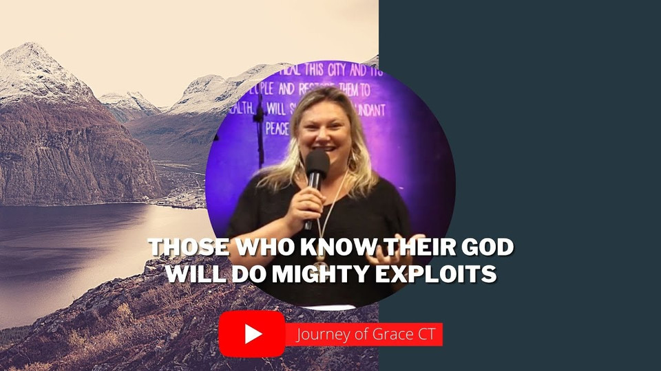 Those Who Know Their God Will Do Mighty Exploits