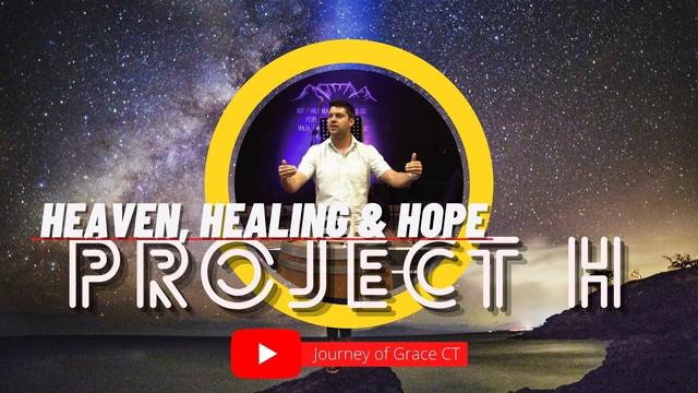 Project H - Heaven, Healing & Hope