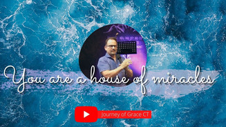 You Are A House Of Miracles