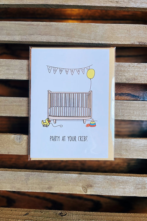 Party At Your Crib Card