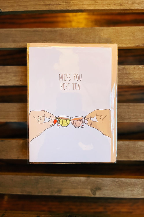 Miss You Best Tea Card
