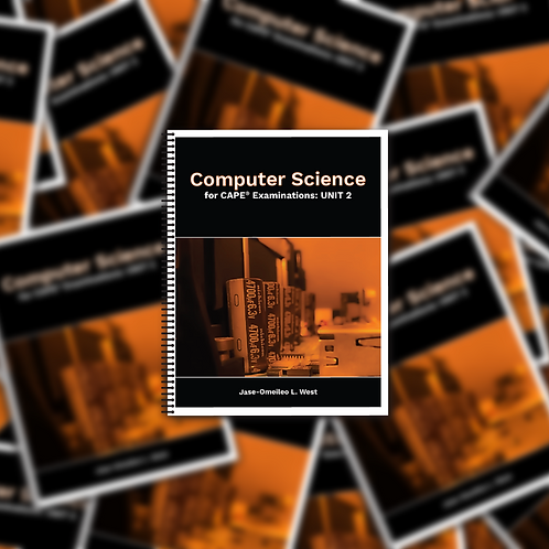 Computer Science for CAPE Examinations: UNIT 2