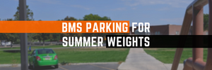 BMS Parking for Summer Weights Banner Image