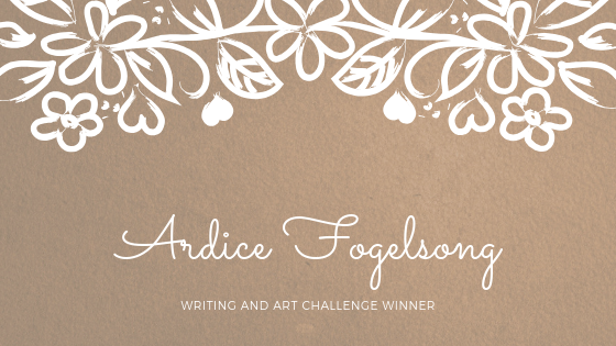 Ardice Fogelsong: Writing and Art Challenge Winner Banner