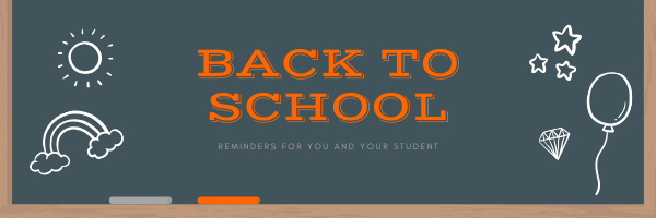 Back to School | Reminders for you and your student