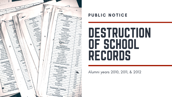 Public Notice | Destruction of School Records | Alumni Years 2010, 2011, & 2012