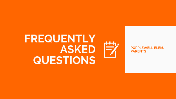 Frequently Asked Questions | Popplewell Elementary Parents