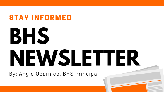Stay Informed | BHS Newsletter By: Angie Oparnico, BHS Principal