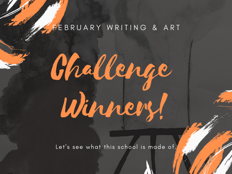 February Writing & Art Challenge Winners!