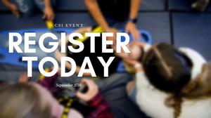 CSI Event | Register Today | September 27th
