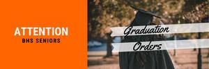 Attention Seniors | Graduation Orders Banner