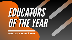 Educators of the Year | 2018-2019 School Year