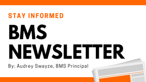 Stay Informed | BMS Newsletter by Audrey Swayze, BMS Principal