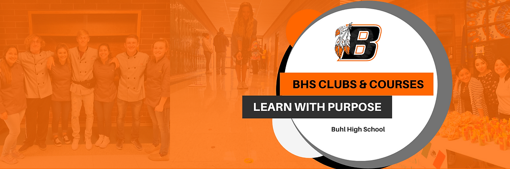 BHS Clubs & Courses | Learn with Purpose | Buhl High School Banner Image