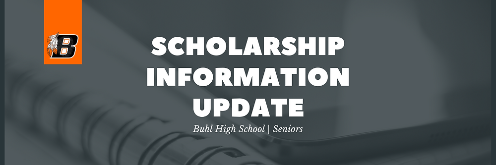 Scholarship Information Update | Buhl High School | Seniors