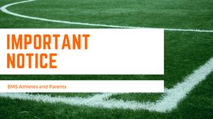 Important Notice | BMS Athletes & Parents