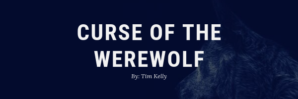 Curse of the Werewolf | By: Tim Kelly
