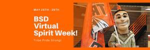 May 25th - 29th | BSD Virtual Spirit Week! | Tribe Pride Strong! | Banner Image