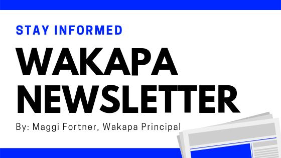Stay Informed | Wakapa Newsletter by: Maggie Fortner, Wakapa Principal