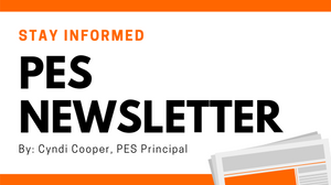 Stay Informed | PES Newsletter By: Cyndi Cooper, PES Principal