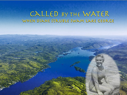 Called by the Water: When Diane StrubleSwam Lake George