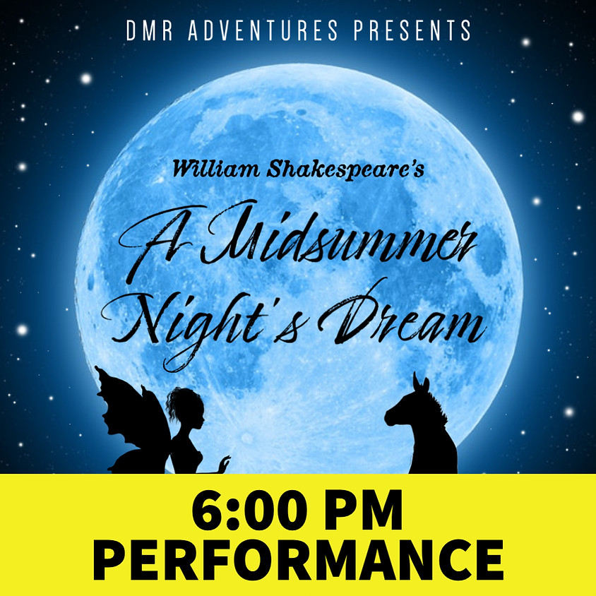 A Midsummer Night's Dream - 6:00PM Performance