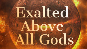 Exalted Above All Gods - Pre-order