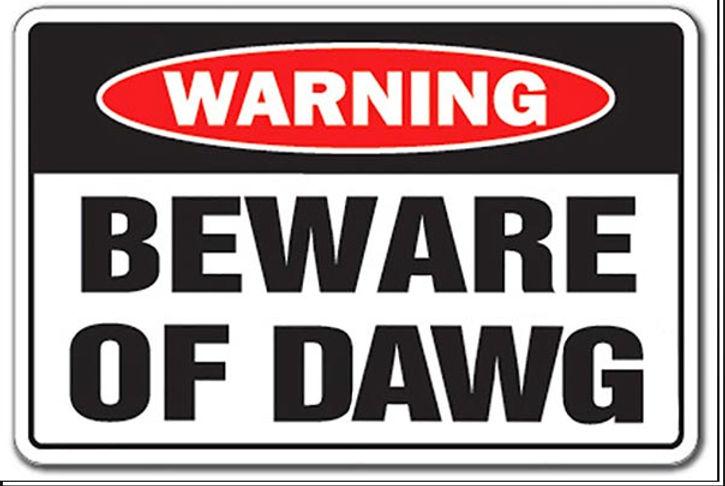 Beware of Dawg.jpg