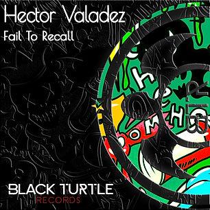Hector Valadez - Fail To Recall Ep