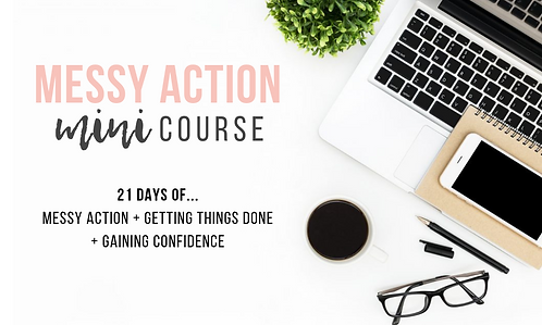 Messy Action Mini Course