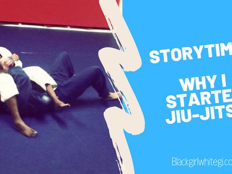 Storytime: Why I Started Jiu-Jitsu