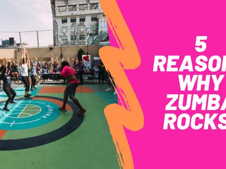 5 Reasons Why Zumba Rocks!