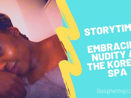 Storytime: Embracing Nudity at the Korean Spa