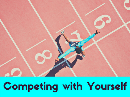 Staying in Your Own Lane by Competing with Yourself