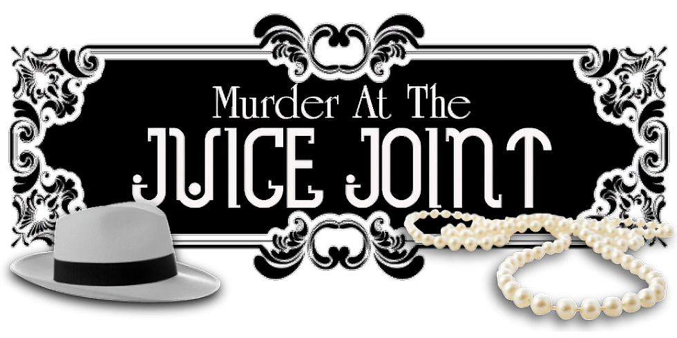 Murder at the Juice Joint, Presented by Grand Valley Bank
