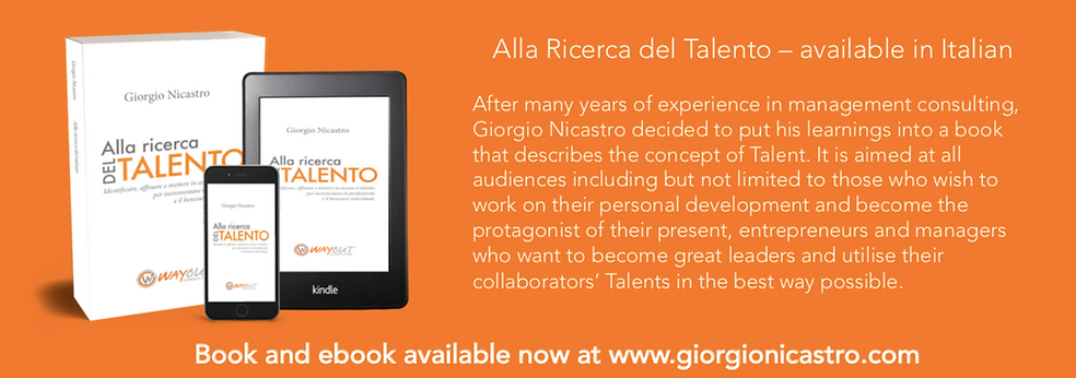 Alla Ricerca del Talento – available in Italian  After many years of experience in management consulting, Giorgio Nicastro decided to put his learnings into a book that describes the concept of Talent. It is aimed at all audiences including but not limited to those who wish to work on their personal development and become the protagonist of their present, entrepreneurs and managers who want to become great leaders and utilise their collaborators' Talents in the best way possible.