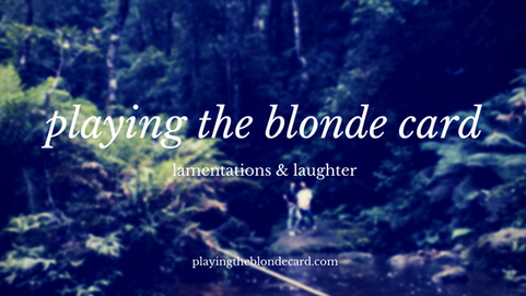 Playing the Blonde Card