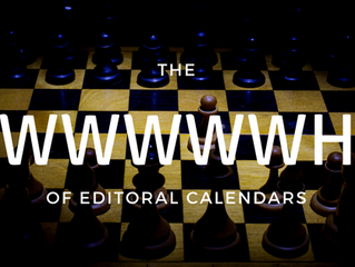 The WWWWWH of Editorial Calendars
