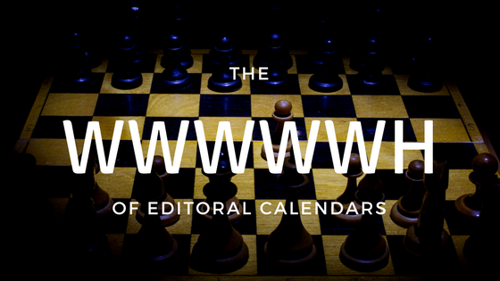 "Chessboard with title ""The WWWWWH of Editorial Calendars"""