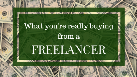 What you're really buying from a freelancer