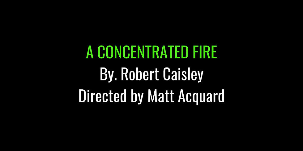 The Play Reading Network Presents A CONCENTRATED FIRE by Robert Caisley